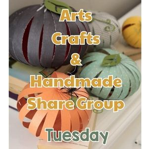 10/26 ARTS & CRAFTS OR HANDMADE SHARE GROUP